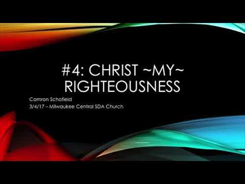 Our Only Hope - 4_ _Christ MY Righteousness_ - 3_4_17 (A.M. Session