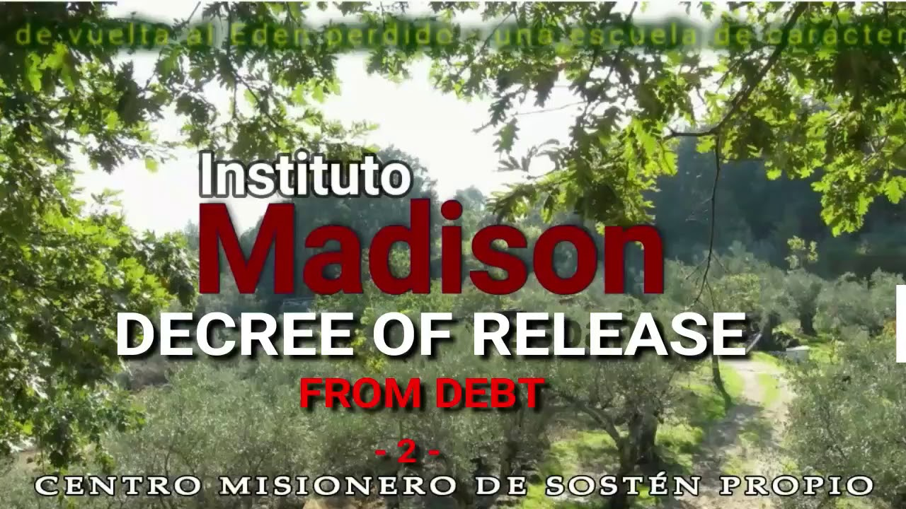 EN Instituto Madison DECREE OF RELEASE from the slavery of debt PART 2
