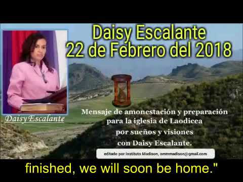 EN - VISIONS OF THE END - Daisy Escalante - 22th 02 2018 - The SDA Education VS Remnant Education
