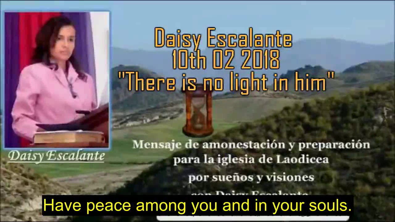 EN - VISIONS OF THE END - Daisy Escalante - 10th 02 2018 - There is no light in him