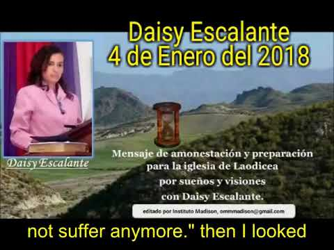 EN - VISIONS OF THE END - Daisy Escalante - 4th 01 2018 SDA out of the cities