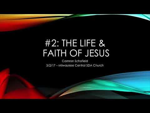 Camron Schofield Our Only Hope - 2_ _The Life and Faith of Jesus_ - 3_2_17