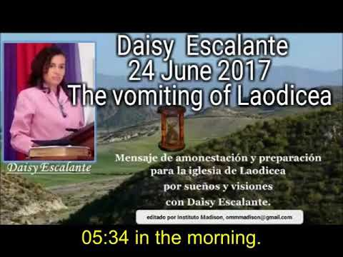 EN - VISIONS OF THE END - Daisy Escalante - 24th 06 2017 - The vomiting of Laodicea