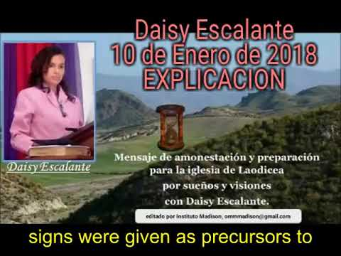EN - VISIONS OF THE END - Daisy Escalante - 10th 01 2018 - Explanation - Important for the remnant!!