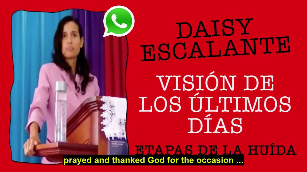 EN - VISIONS OF THE END - Daisy Escalante - COME OUT OF THE CITIES MY PEOPLE  !!!