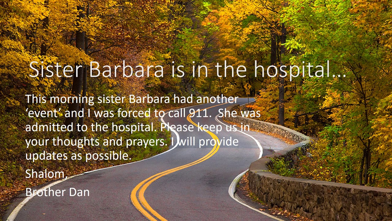 Sister Barbara is in the hospital