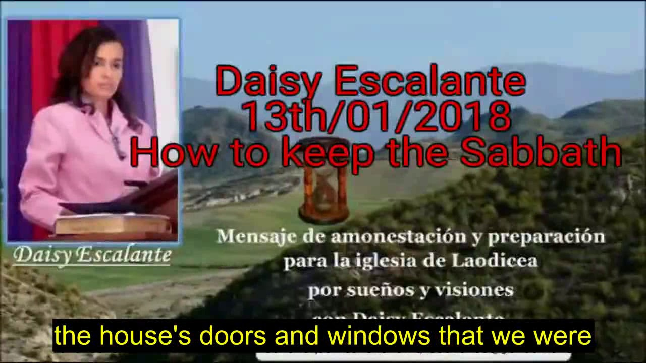 EN - VISIONS OF THE END - Daisy Escalante - 13th 01 2018 - The Sabbath SDA out of the cities