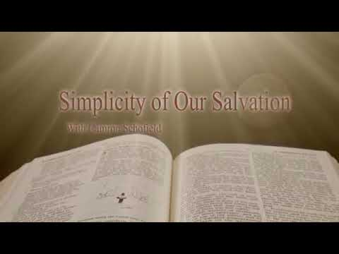 THE SIMPLICITY OF OUR SALVATION - 2 of 4 - Camron Schofield