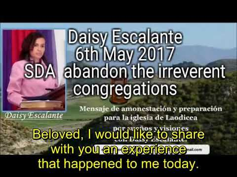 EN - VISIONS OF THE END - Daisy Escalante - 6th 05 2017 - Abandon the irreverent congregations